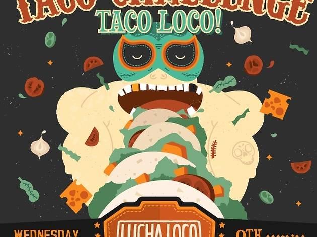 The Lucha Loco Taco Challenge