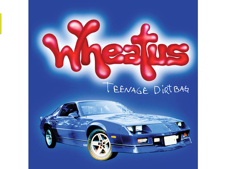 'Teenage Dirtbag' – Wheatus
