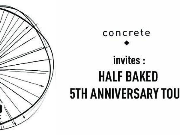 Concrete invites Half Baked 5 Years Of Love Tour