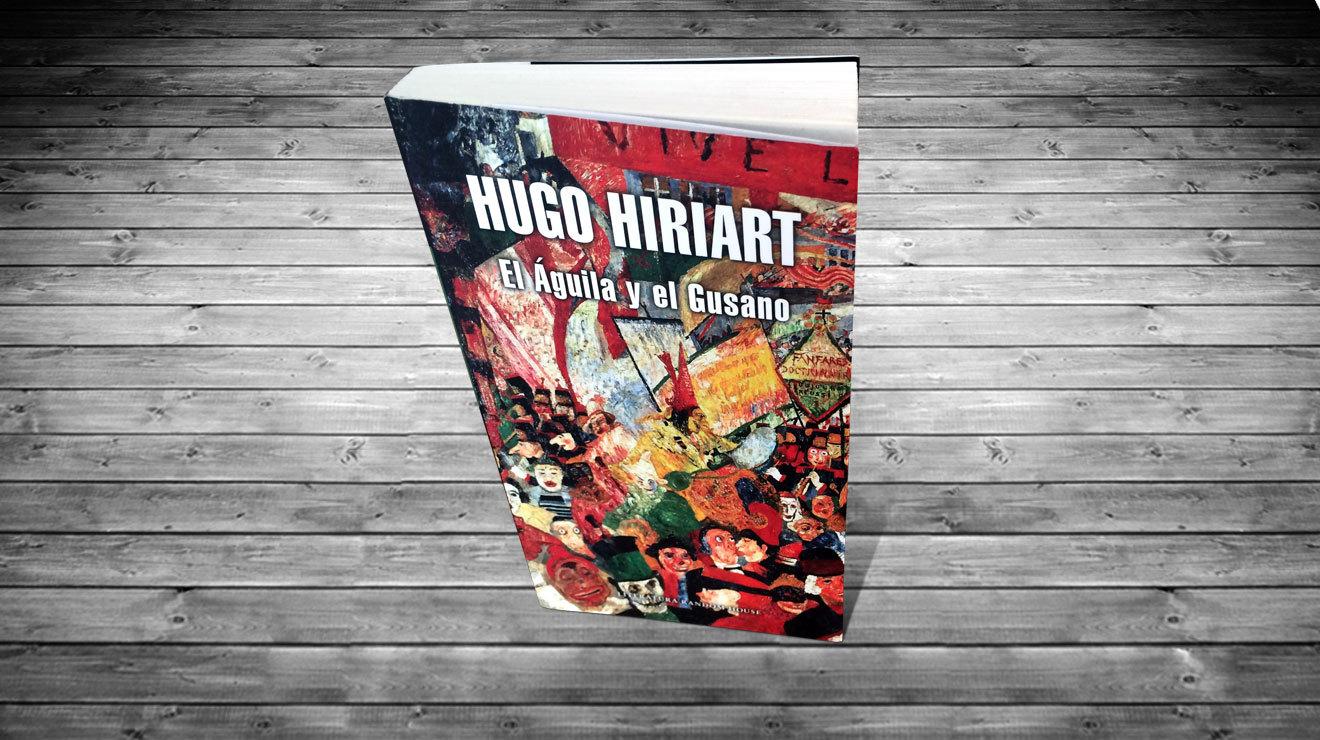 El Águila y el Gusano. Hugo Hiriart
