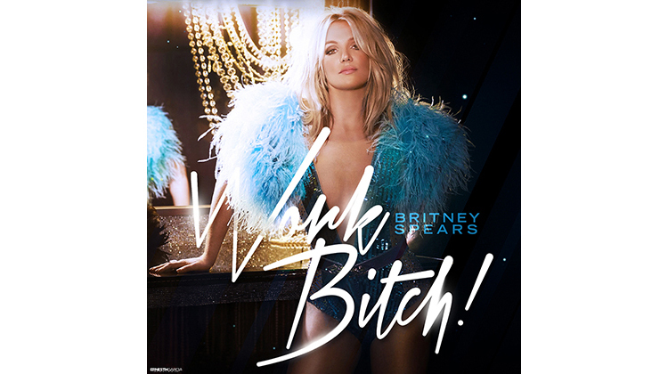 """Work Bitch"" by Britney Spears"