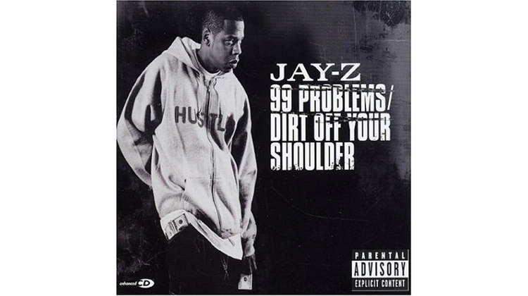 """99 Problems"" by Jay Z"