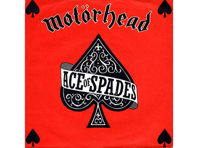 """Ace of Spades"" by Mötorhead"
