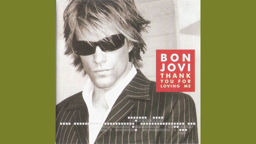 "15. ""Thank You for Loving Me"" by Bon Jovi"