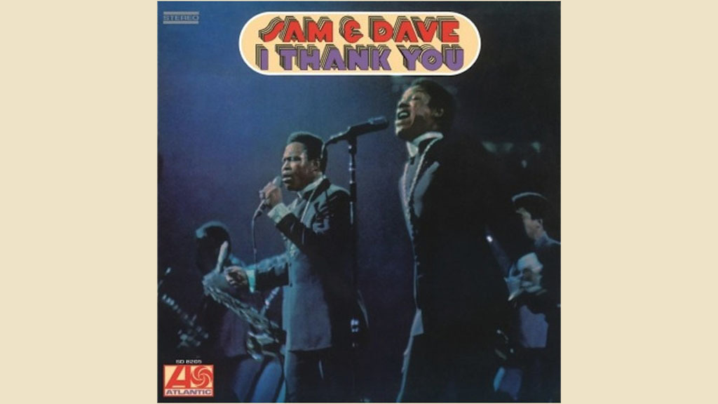 "5. ""I Thank You"" by Sam & Dave"