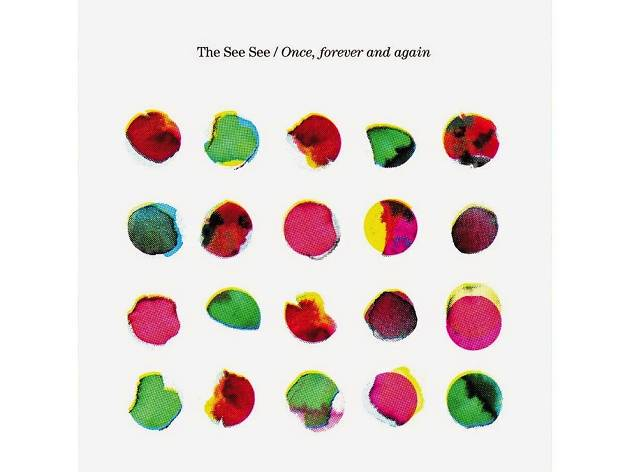 The See See – Once, Forever and Again