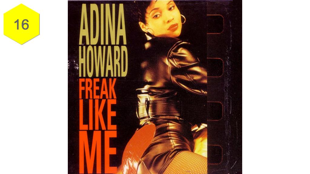 """Freak Like Me"" by Adina Howard"