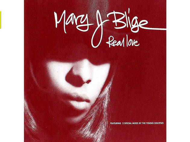 """""""Real Love"""" by Mary J Blige"""