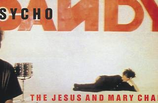 The Jesus And Mary Chain – Psychocandy