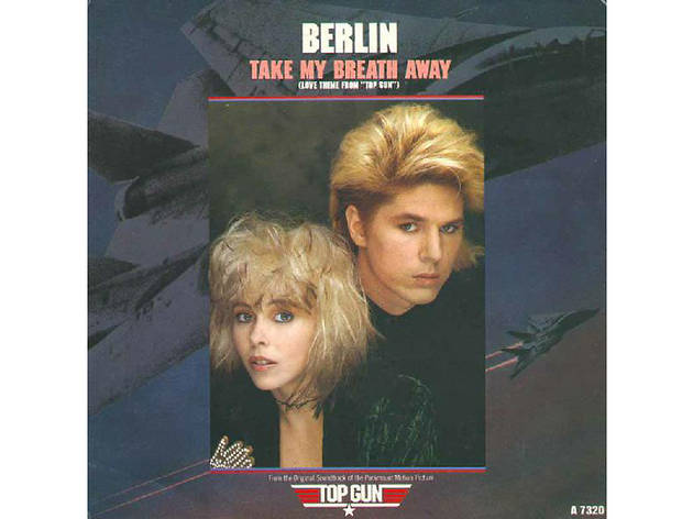"""Take My Breath Away"" by Berlin (Top Gun, 1986)"