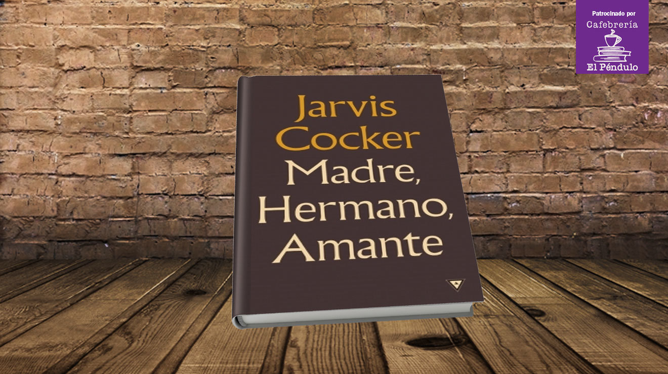Madre, hermano, amante, de Jarvis Cocker