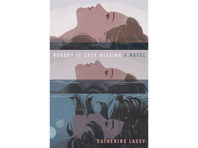 Nobody is ever missing, catherine lacey