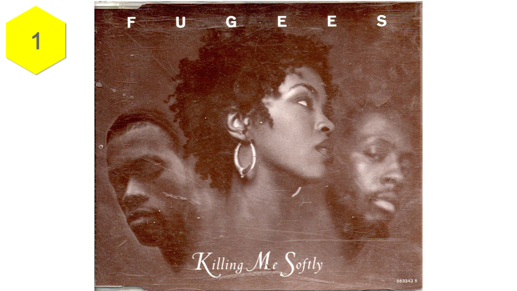 """""""Killing Me Softly"""" by The Fugees"""