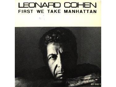 """""""First We Take Manhattan"""" by Leonard Cohen"""