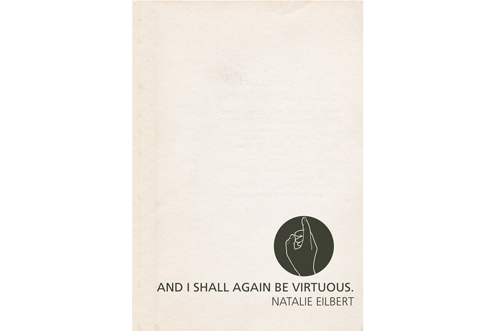 And I Shall Again Be Virtuous, Natalie Eilbert