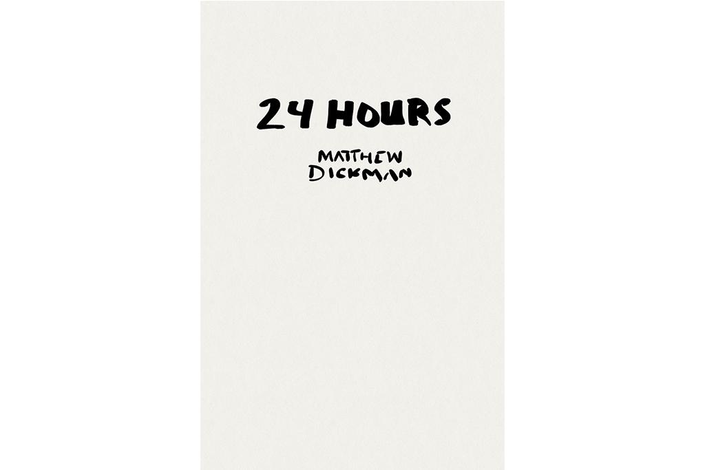 24 Hours, Matthew Dickman