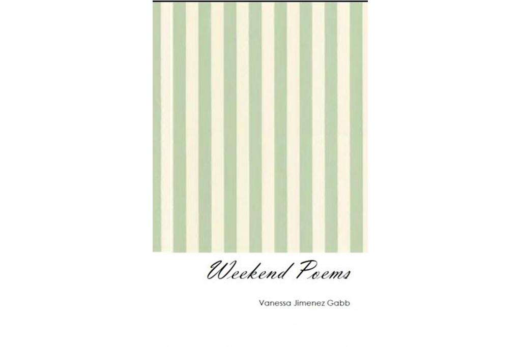 Weekend Poems, Vanessa Jimenez Gabb