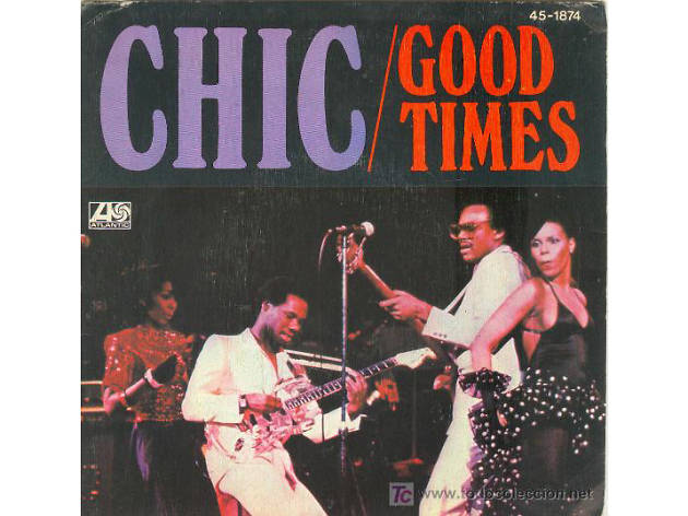 """""""Good Times"""" by Chic (1979)"""