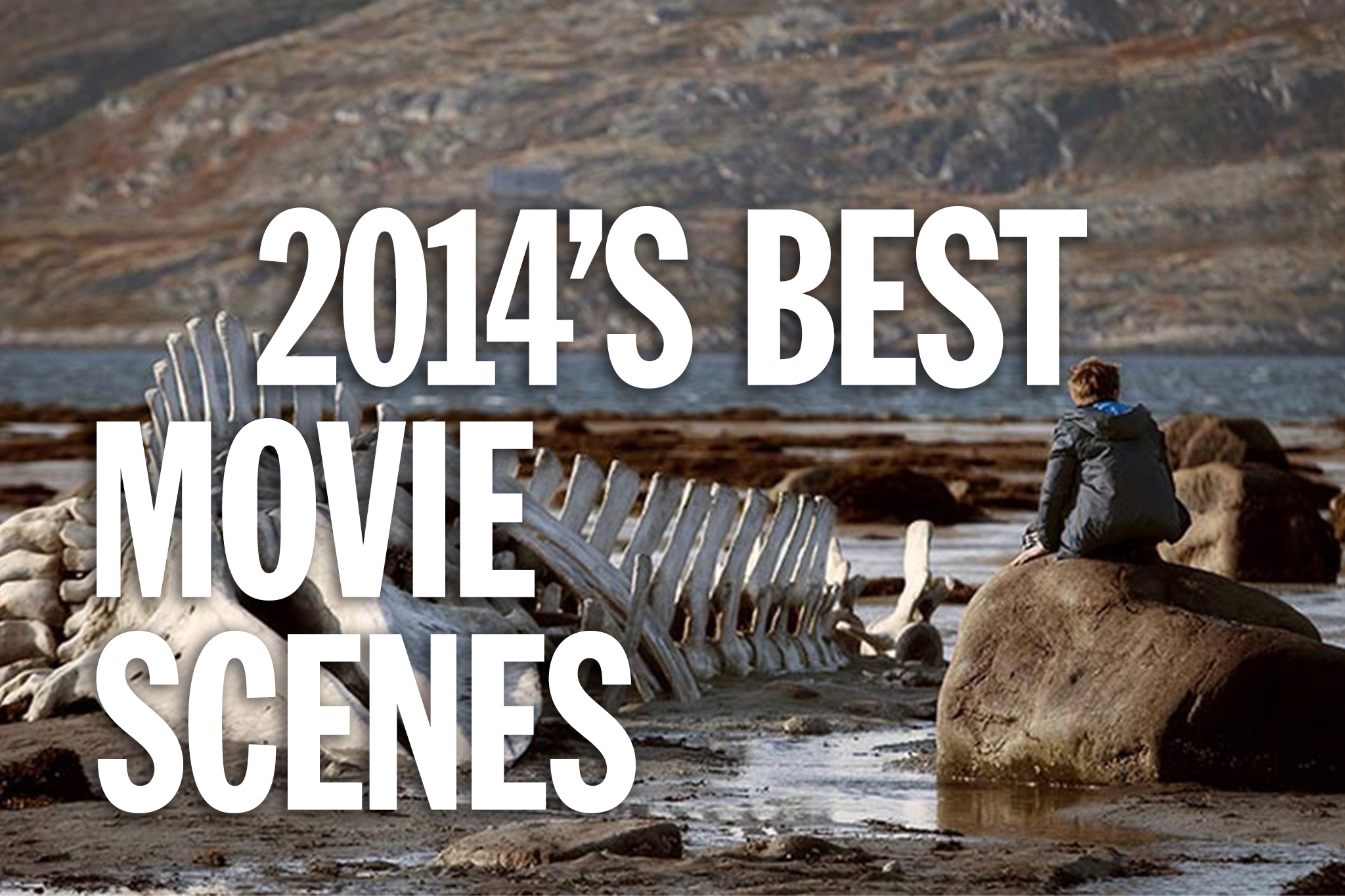 The 20 best movie scenes of 2014