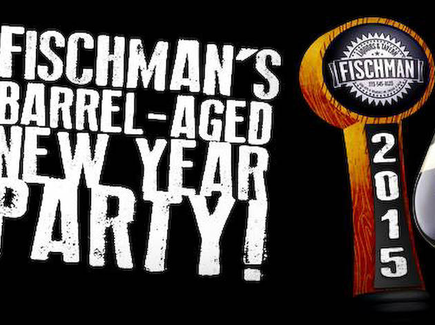Fischman's Barrel-Aged New Year's Party