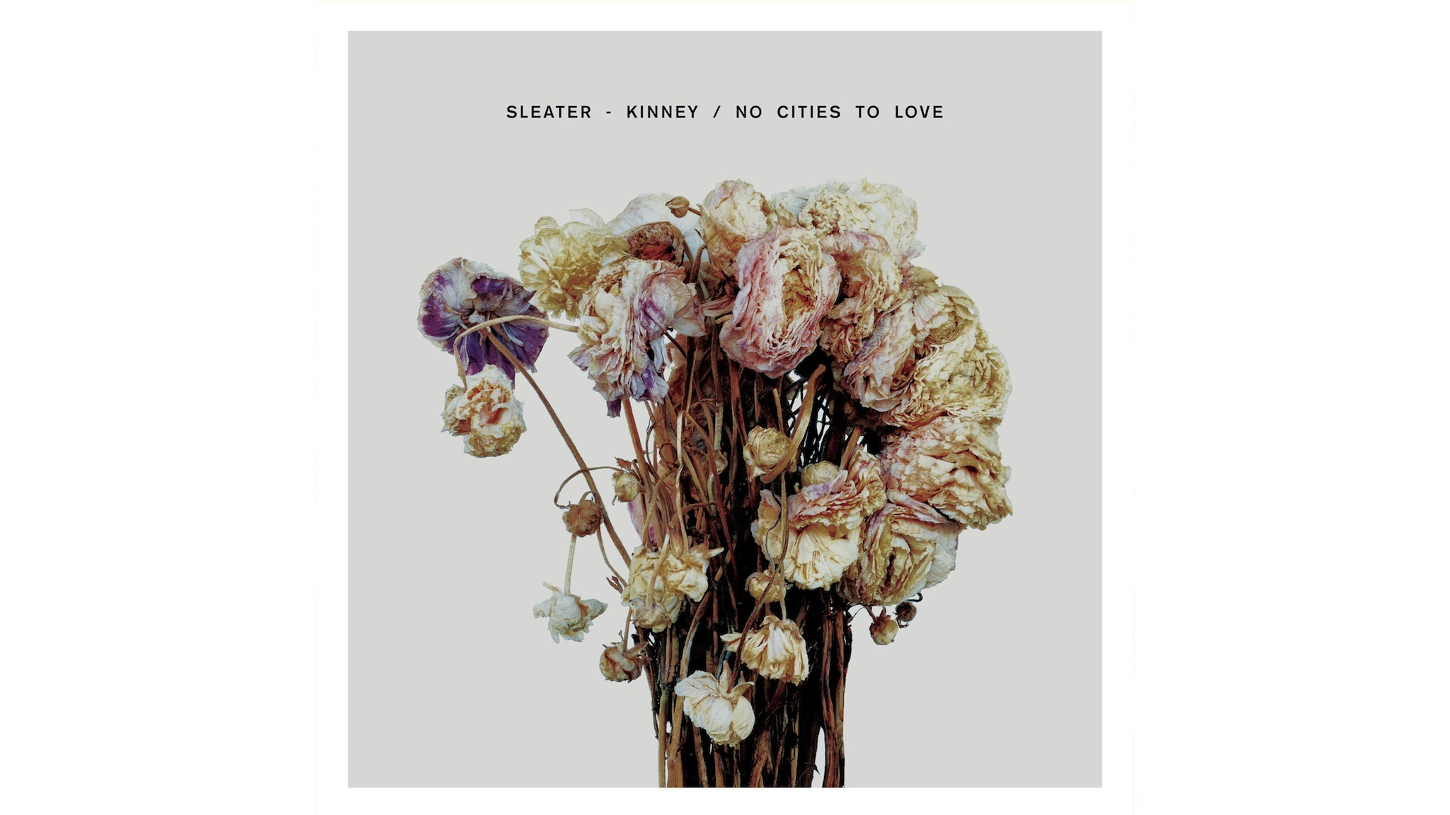 Sleater-Kinney –<br>'No Cities to Love'