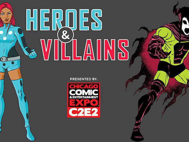 C2E2 Presents Heroes & Villains