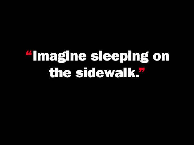 Imagine sleeping on the sidewalk.