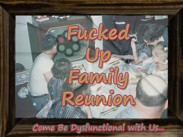 Fucked Up Family Reunion