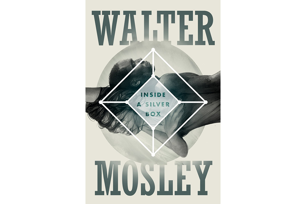 Inside a Silver Box by Walter Mosley (Tor Books, $25.99)