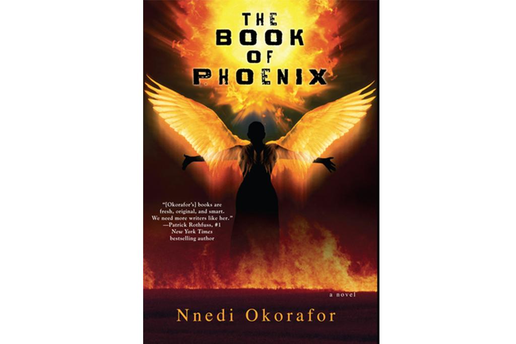 The Book of Phoenix by Nnedi Okorafor (DAW Books, $24.95)