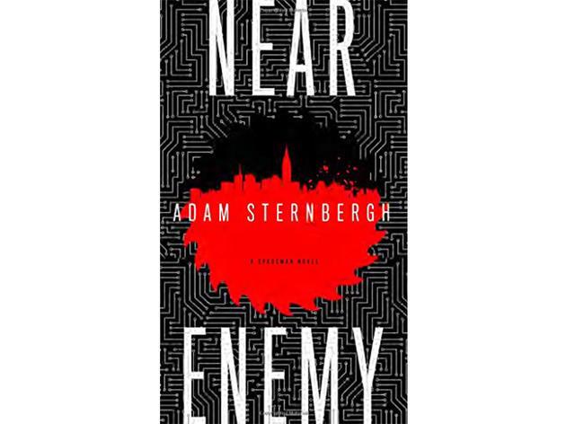 Near Enemy: A Spademan Novel by Adam Sternbergh (Crown, $24)