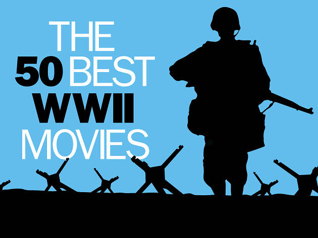 The 50 best WWII movies