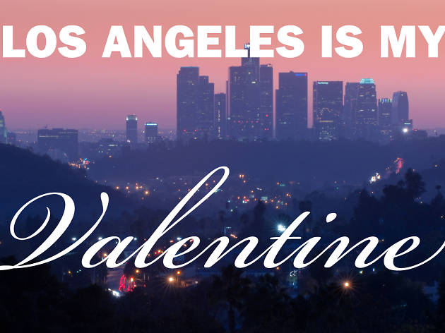 18 reasons LA is my valentine