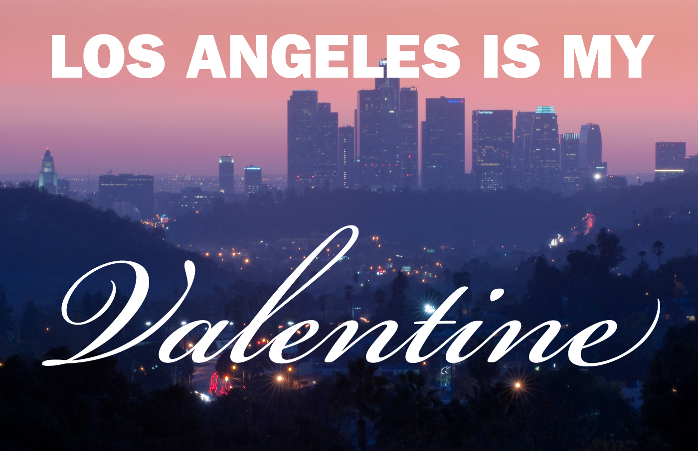 18 reasons L.A. is my valentine