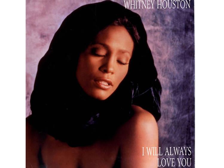 'I Will Always Love You' – Whitney Houston