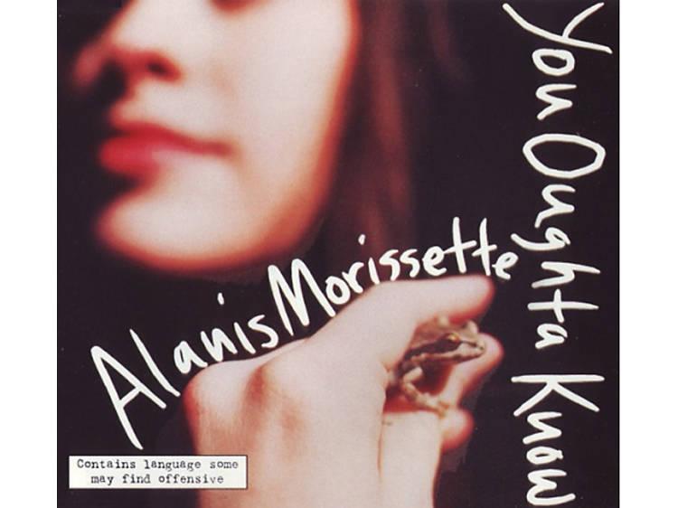 'You Oughta Know' – Alanis Morissette