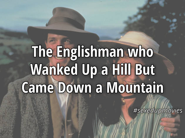 sexy movie titles, Englishman who wanked up a hill but came down a mountain