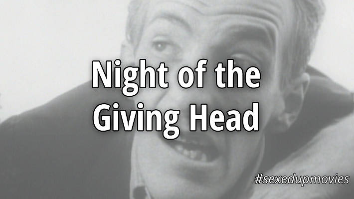 sexy movie titles, Night of the Giving Head