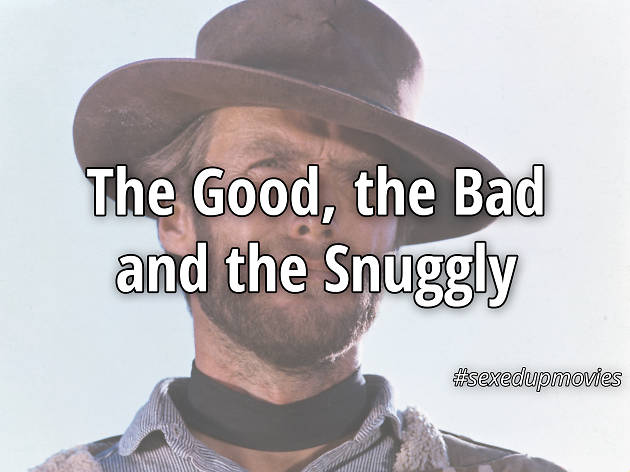 sexy movie titles, The Good, the Bad and the Snuggly