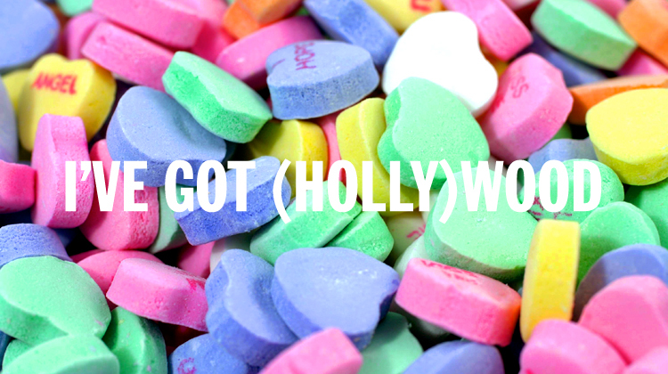 la candy hearts, i've got (holly)wood