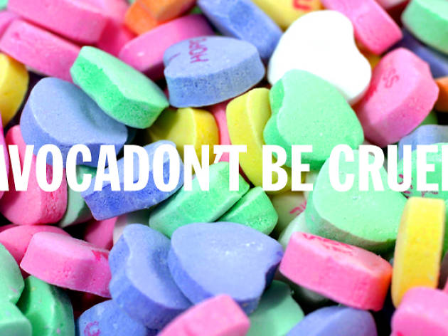 la candy hearts, avocadon't be cruel
