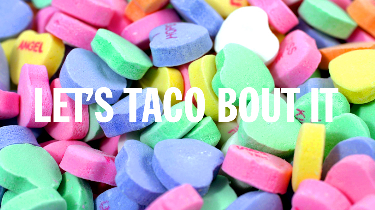 la candy hearts, let's taco bout it