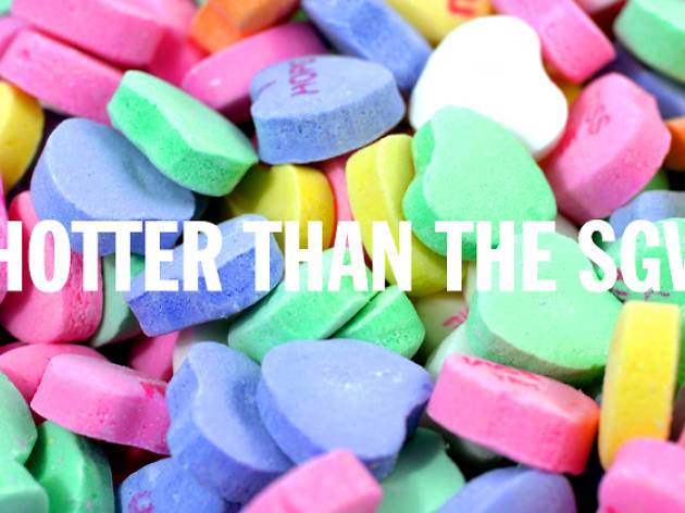 la candy hearts, hotter than the sgv