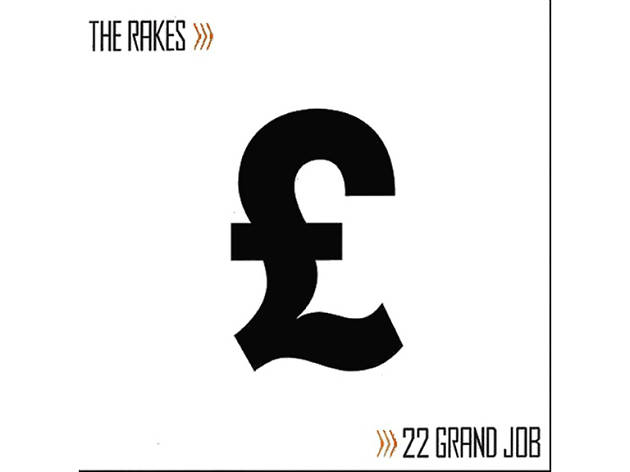 '22 Grand Job' – The Rakes (2005)