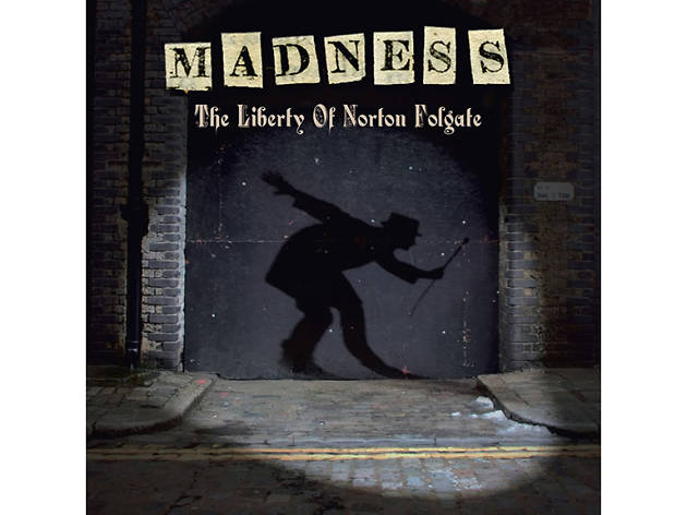 'The Liberty of Norton Folgate' – Madness (2009)