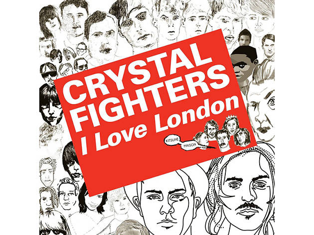 Crystal Fighters – I Love London