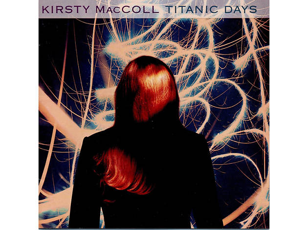 Kirsty MacColl – Titanic Days