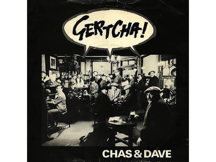 'Gertcha!' – Chas & Dave (1979)