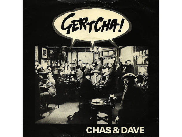 'Gertcha!' – Chas & Dave (1979)