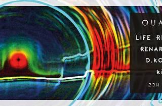Quantum : Life Recorder + Renart (live) + KiCkS + D.KO